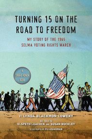Turning 15 on the Road to Freedom (My Story of the 1965 Selma Voting Rights March) - 9780147512161 by Lynda Blackmon Lowery, Elspeth Leacock, Susan Buckley, PJ Loughran, 9780147512161