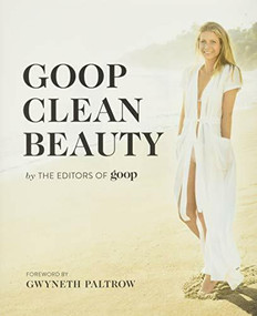 Goop Clean Beauty by The Editors of GOOP, 9781455541553