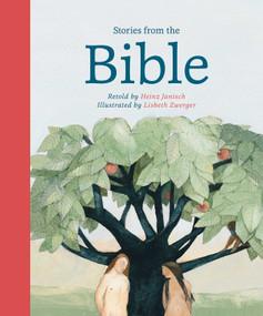 Stories from the Bible - 9780735842441 by Heinz Janisch, Lisbeth Zwerger, 9780735842441
