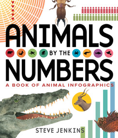Animals by the Numbers (A Book of Infographics) by Steve Jenkins, 9780544630925