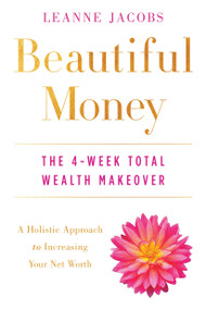 Beautiful Money (The 4-Week Total Wealth Makeover) by Leanne Jacobs, 9780143111511