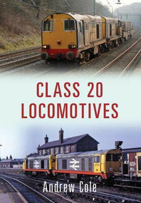 Class 20 Locomotives by Andrew Cole, 9781445658919