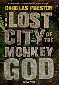The Lost City of the Monkey God (A True Story) - 9781455569410 by Douglas Preston, 9781455569410