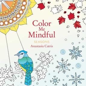 Color Me Mindful: Seasons by Anastasia Catris, 9781501162343