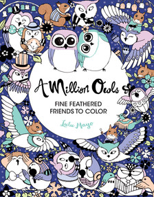 A Million Owls (Fine Feathered Friends to Color) by Lulu Mayo, Lulu Mayo, 9781454710264