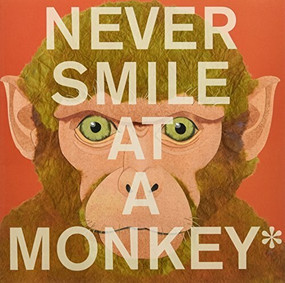 Never Smile at a Monkey (And 17 Other Important Things to Remember) - 9780544228016 by Steve Jenkins, 9780544228016