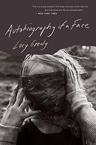 Autobiography of a Face - 9780544837393 by Lucy Grealy, 9780544837393