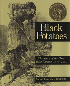 Black Potatoes (The Story of the Great Irish Famine, 1845-1850) by Susan Campbell Bartoletti, 9780618548835