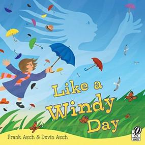 Like a Windy Day by Frank Asch, Devin Asch, 9780152064037