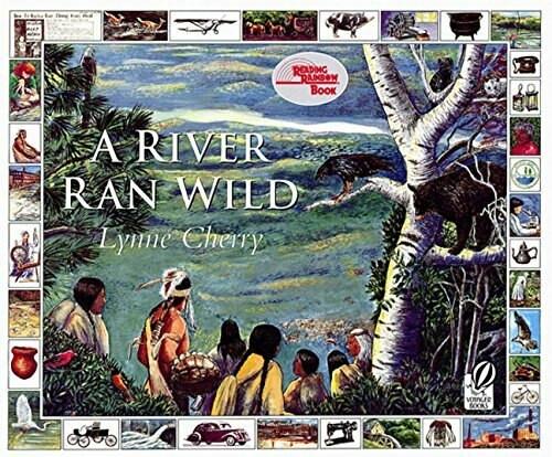 A River Ran Wild (An Environmental History) by Lynne Cherry, 9780152163723