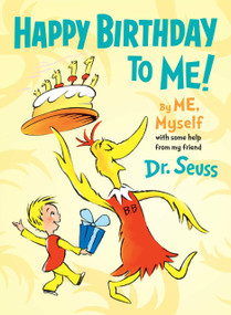 Happy Birthday to Me! By ME, Myself by Dr. Seuss, 9780553537192