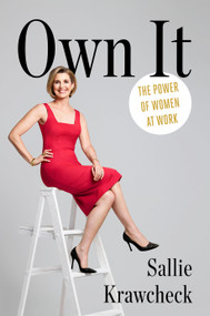 Own It (The Power of Women at Work) by Sallie Krawcheck, 9781101906255