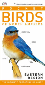 American Museum of Natural History: Pocket Birds of North America, Eastern Region (The Ultimate Photographic Guide) by Stephen Kress, Elissa Wolfson, 9781465456311