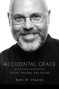 Accidental Grace (Poetry, Prayers, and Psalms) by Rami Shapiro, 9781612616551