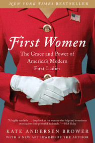 First Women (The Grace and Power of America's Modern First Ladies) - 9780062439666 by Kate Andersen Brower, 9780062439666