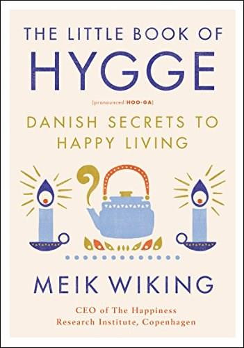 The Little Book of Hygge (Danish Secrets to Happy Living) by Meik Wiking, 9780062658807
