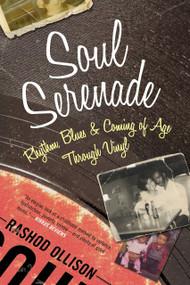 Soul Serenade (Rhythm, Blues & Coming of Age Through Vinyl) - 9780807088975 by Rashod Ollison, 9780807088975