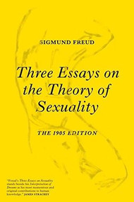 Three Essays on the Theory of Sexuality (The 1905 Edition) - 9781784783600 by Sigmund Freud, Phillippe Van Haute, Herman Westerink, Ulrike Kistner, 9781784783600