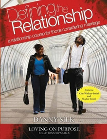 Defining The Relationship Workbook (A Relationship Course For Those Considering Marriage) by Danny Silk, 9780983389507