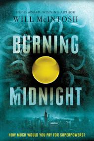 Burning Midnight - 9780553534139 by Will McIntosh, 9780553534139