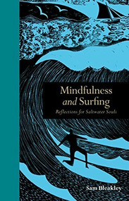 Mindfulness and Surfing (Reflections for Saltwater Souls) by Sam Bleakley, 9781782403296