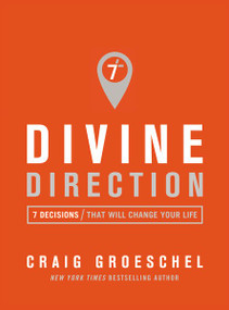 Divine Direction (7 Decisions That Will Change Your Life) by Craig Groeschel, 9780310342830