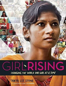 Girl Rising (Changing the World One Girl at a Time) by Tanya Lee Stone, 9780553511468