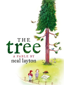 The Tree (An Environmental Fable) by Neal Layton, Neal Layton, 9780763689520