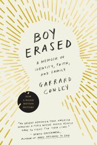 Boy Erased (A Memoir of Identity, Faith, and Family) by Garrard Conley, 9780735213463