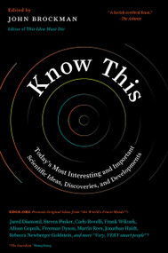 Know This (Today's Most Interesting and Important Scientific Ideas, Discoveries, and Developments) by John Brockman, 9780062562067