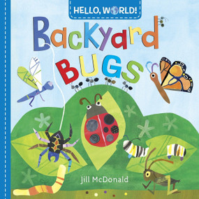 Hello, World! Backyard Bugs by Jill McDonald, 9780553521054