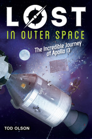 Lost in Outer Space: The Incredible Journey of Apollo 13 (Lost #2) (The Incredible Journey of Apollo 13) by Tod Olson, 9780545928151