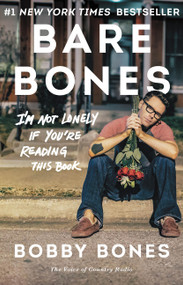 Bare Bones (I'm Not Lonely If You're Reading This Book) by Bobby Bones, 9780062417350