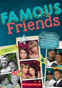 Famous Friends (Best Buds, Rocky Relationships, and Awesomely Odd Couples from Past to Present) by Jennifer Castle, Bill Spring, 9780545942539