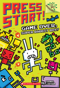 Game Over, Super Rabbit Boy! A Branches Book (Press Start! #1) by Thomas Flintham, Thomas Flintham, 9781338034714