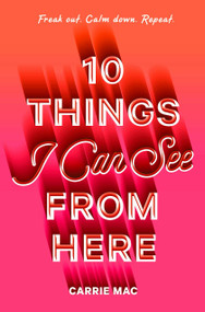 10 Things I Can See From Here by Carrie Mac, 9780399556258