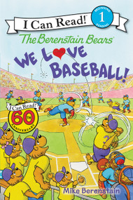 The Berenstain Bears: We Love Baseball! - 9780062350282 by Mike Berenstain, Mike Berenstain, 9780062350282