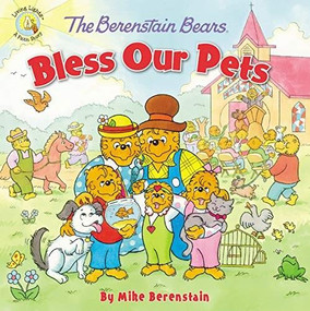 The Berenstain Bears Bless Our Pets by Mike Berenstain, 9780310748823