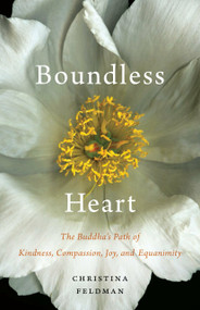 Boundless Heart (The Buddha's Path of Kindness, Compassion, Joy, and Equanimity) by Christina Feldman, 9781611803730