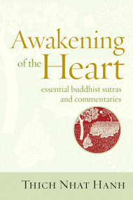 Awakening of the Heart (Essential Buddhist Sutras and Commentaries) by Thich Nhat Hanh, 9781937006112