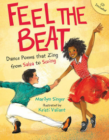 Feel the Beat: Dance Poems that Zing from Salsa to Swing by Marilyn Singer, Kristi Valiant, 9780803740211