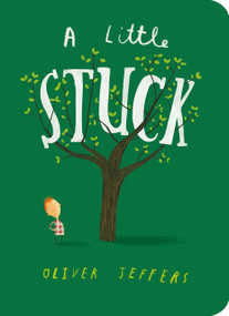 A Little Stuck by Oliver Jeffers, Oliver Jeffers, 9781524737160