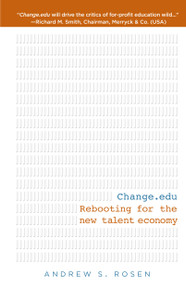 Change.edu (Rebooting for the New Talent Economy) - 9781609788995 by Andrew S Rosen, 9781609788995