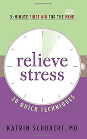 Relieve Stress (20 Quick Techniques) by Katrin Schubert, 9781616496388
