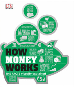 How Money Works (The Facts Visually Explained) by DK, 9781465444271