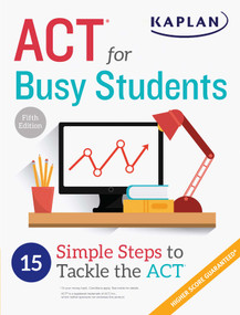ACT for Busy Students (15 Simple Steps to Tackle the ACT) by Kaplan Test Prep, 9781506209067