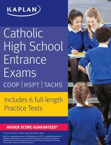 Catholic High School Entrance Exams (COOP * HSPT * TACHS) by Kaplan Test Prep, 9781506203393