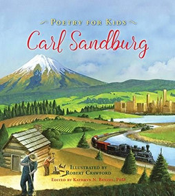 Poetry for Kids: Carl Sandburg by Carl Sandburg, Kathryn Benzel, Robert Crawford, 9781633221512