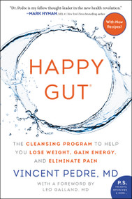 Happy Gut (The Cleansing Program to Help You Lose Weight, Gain Energy, and Eliminate Pain) - 9780062362179 by Vincent Pedre, 9780062362179