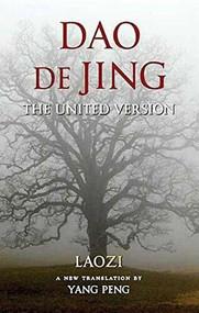 Dao De Jing (The United Version) - 9781581771596 by Laozi, Yang Peng, 9781581771596